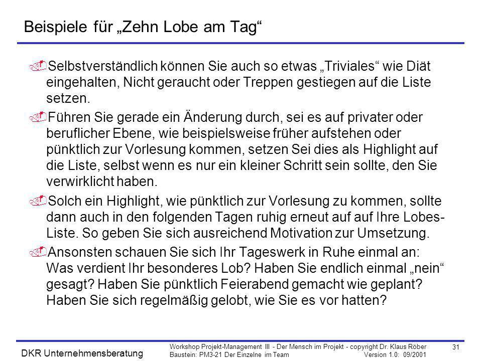 31 Workshop Projekt-Management III - Der Mensch im Projekt - copyright Dr. Klaus Röber Baustein: PM3-21 Der Einzelne im Team Version 1.0: 09/2001 DKR