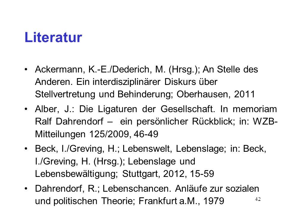 42 Literatur Ackermann, K.-E./Dederich, M. (Hrsg.); An Stelle des Anderen. Ein interdisziplinärer Diskurs über Stellvertretung und Behinderung; Oberha