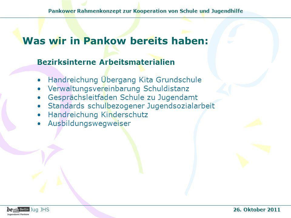 Pankower Rahmenkonzept zur Kooperation von Schule und Jugendhilfe Was wir in Pankow bereits haben: Bezirksinterne Arbeitsmaterialien Handreichung Über