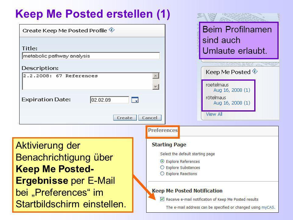 Keep Me Posted Mit Keep Me Posted kann man nur in der Webversion von SciFinder arbeiten.