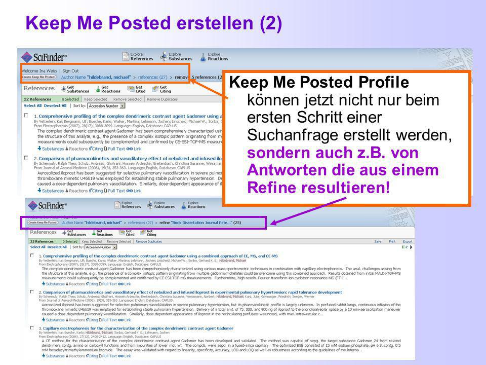 Keep Me Posted erstellen (1) Beim Profilnamen sind auch Umlaute erlaubt.