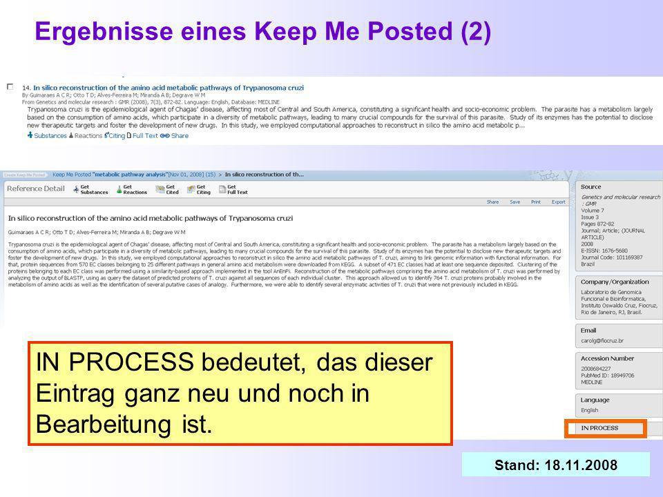 Ergebnisse eines Keep Me Posted (1) Benachrichtigung per E-Mail Nach Anklicken des Links in der E-Mail kommt man zum Anmeldebildschirm von SciFinder Nach der Anmeldung wird der Link aktiviert.