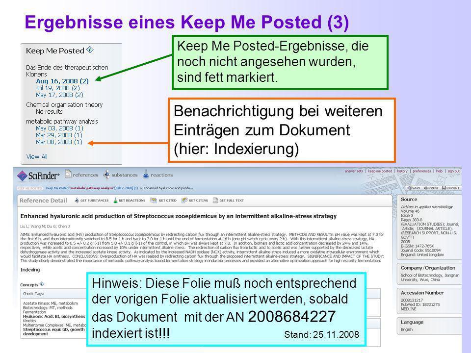 Ergebnisse eines Keep Me Posted (2) IN PROCESS bedeutet, das dieser Eintrag ganz neu und noch in Bearbeitung ist.