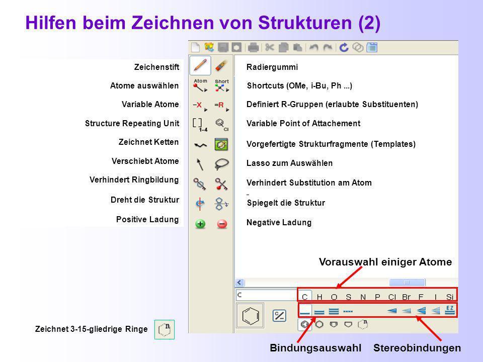 Hilfen beim Zeichnen von Strukturen (1) Auswählen und Einfügen von vorgefertigten Strukturfragmenten Voreinstellungen für das Zeichnen von Strukturen vornehmen