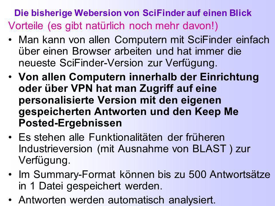 Zugang zu SciFinder über einen Browser SciFinder kann man auch direkt über einen Browser nutzen Sign In: https://scifinder.cas.org/scifinder Abmeldung über Sign Out