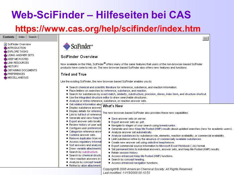 CAS-Hilfen für die Web-Version des SciFinder http://www.cas.org/support/scifi/howto/sfwebhow/index.html