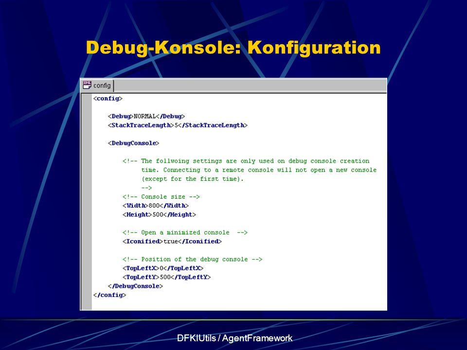 DFKIUtils / AgentFramework Debug-Konsole: Konfiguration