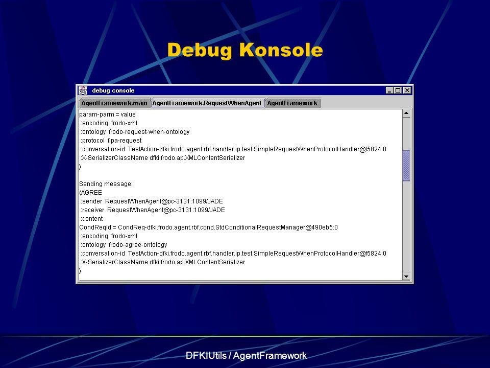 DFKIUtils / AgentFramework Debug Konsole