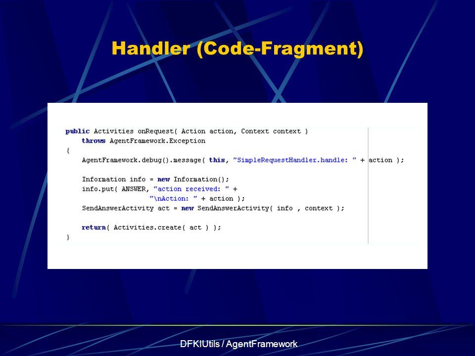 DFKIUtils / AgentFramework Handler (Code-Fragment)