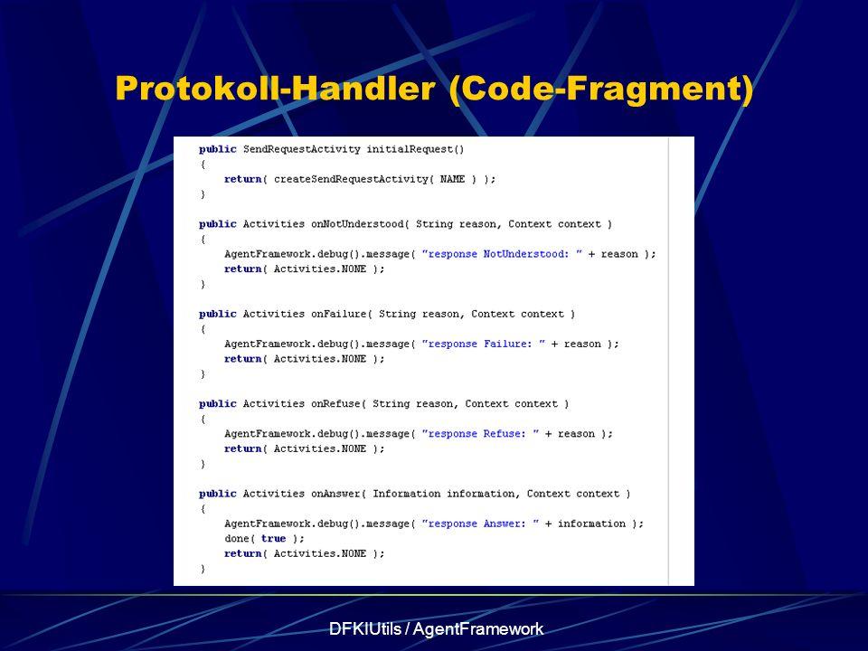 DFKIUtils / AgentFramework Protokoll-Handler (Code-Fragment)