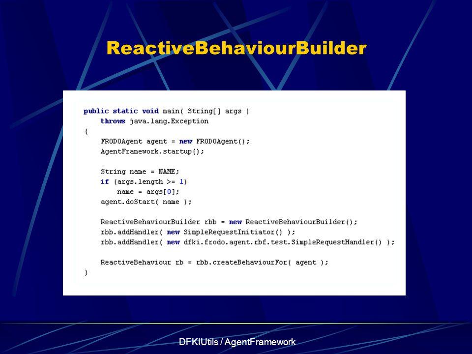 DFKIUtils / AgentFramework ReactiveBehaviourBuilder