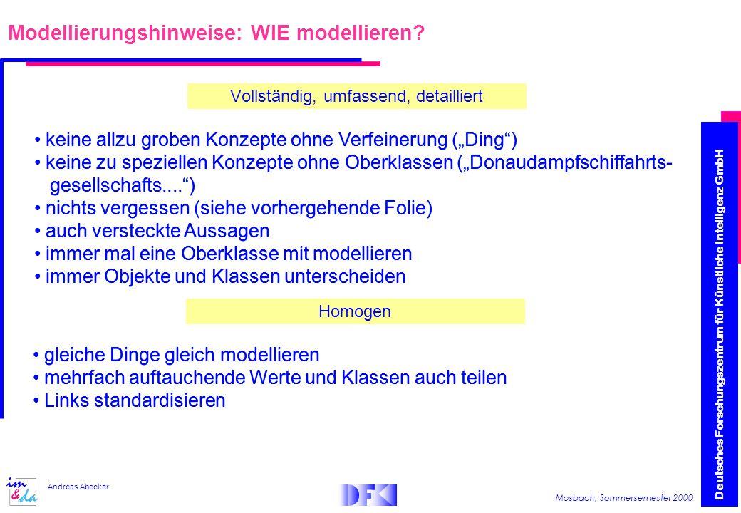 Deutsches Forschungszentrum für Künstliche Intelligenz GmbH Mosbach, Sommersemester 2000 Andreas Abecker Modellierungshinweise: WIE modellieren.