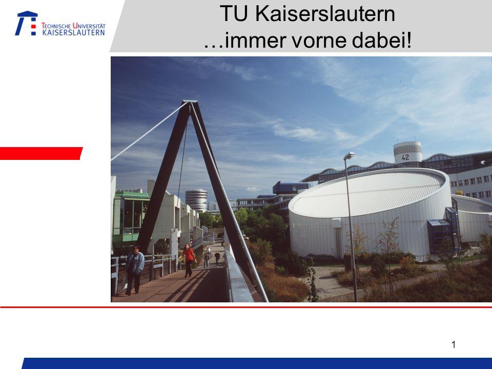 1 TU Kaiserslautern …immer vorne dabei!