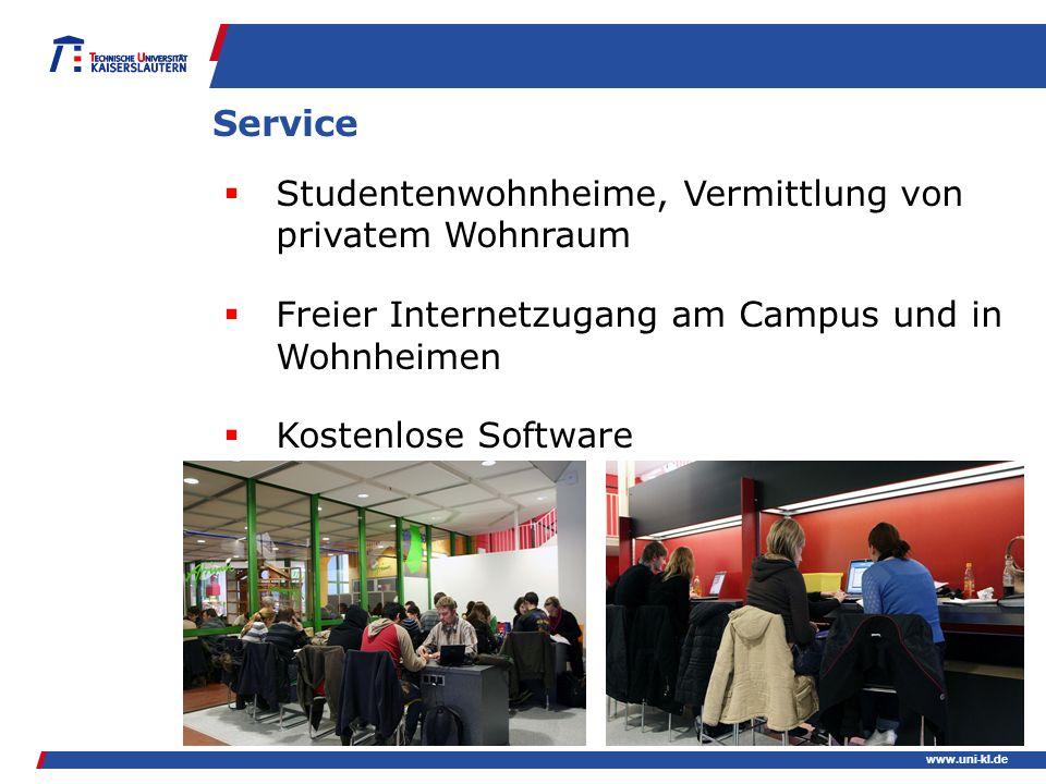 www.uni-kl.de Service Studentenwohnheime, Vermittlung von privatem Wohnraum Freier Internetzugang am Campus und in Wohnheimen Kostenlose Software