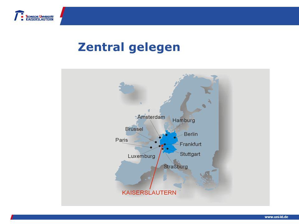 www.uni-kl.de Zentral gelegen