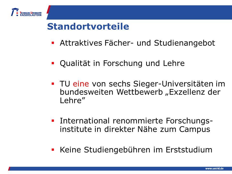 www.uni-kl.de Standortvorteile Attraktives Fächer- und Studienangebot Qualität in Forschung und Lehre TU eine von sechs Sieger-Universitäten im bundes