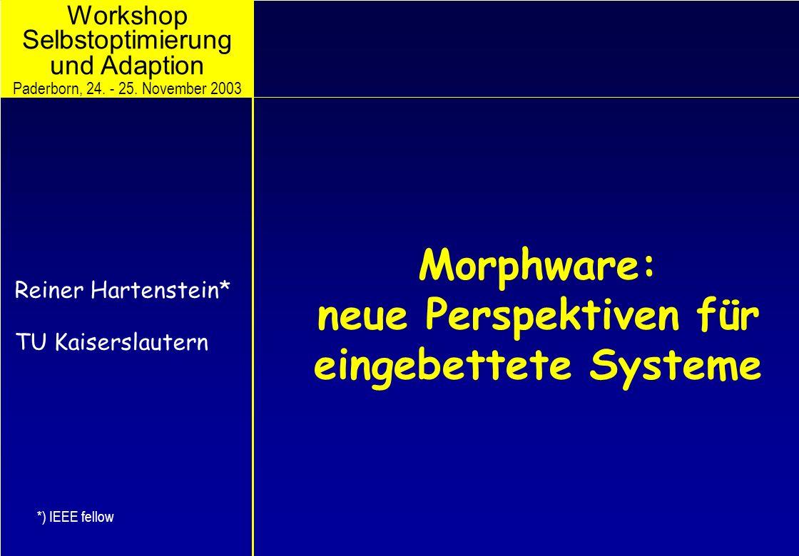 © 2003, reiner@hartenstein.de http://hartenstein.de TU Kaiserslautern 31 kommerzielle rDPAs XPU family (IP cores): PACT Corp., Munich XPU128 http://pactcorp.com Gewinn in MIPS/mW: eine bis zwei Größenordnungen