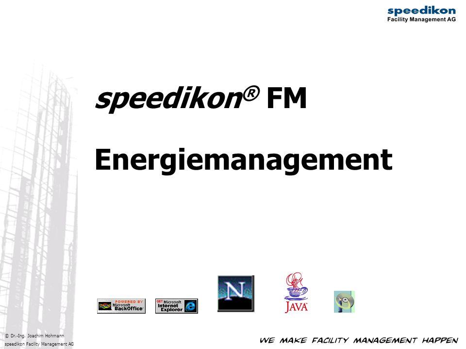 © Dr.-Ing. Joachim Hohmann speedikon Facility Management AG speedikon ® FM Energiemanagement