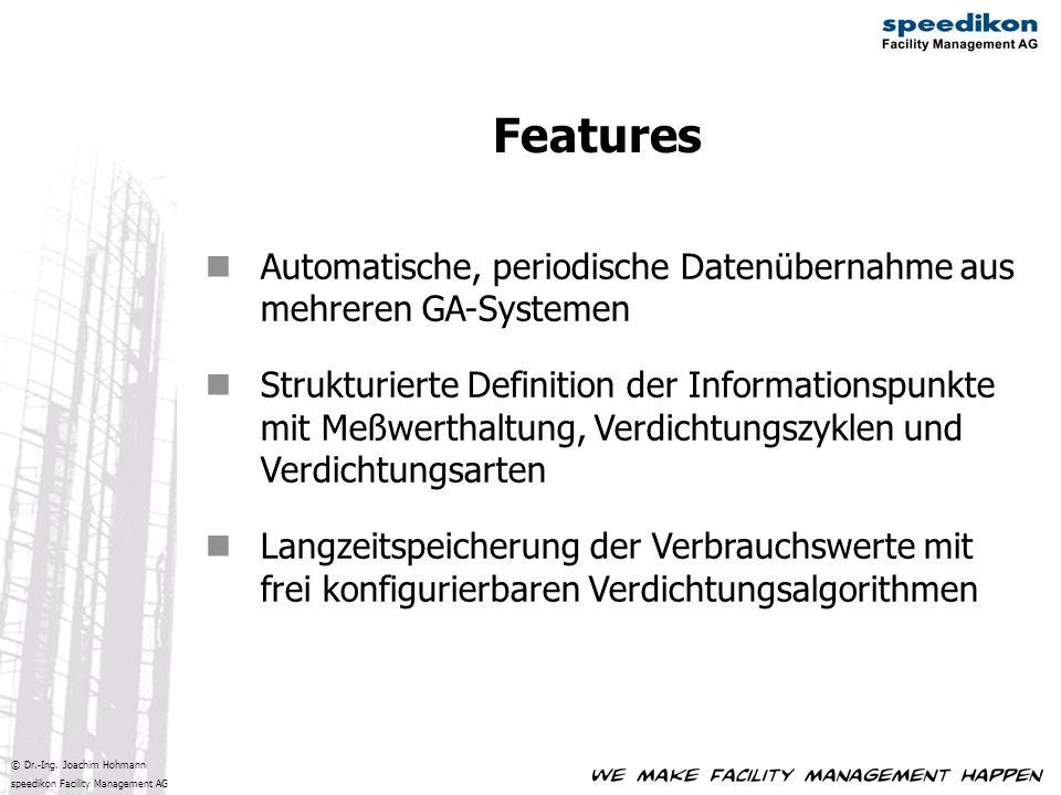 © Dr.-Ing. Joachim Hohmann speedikon Facility Management AG Automatische, periodische Datenübernahme aus mehreren GA-Systemen Strukturierte Definition