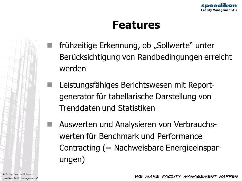 © Dr.-Ing. Joachim Hohmann speedikon Facility Management AG frühzeitige Erkennung, ob Sollwerte unter Berücksichtigung von Randbedingungen erreicht we