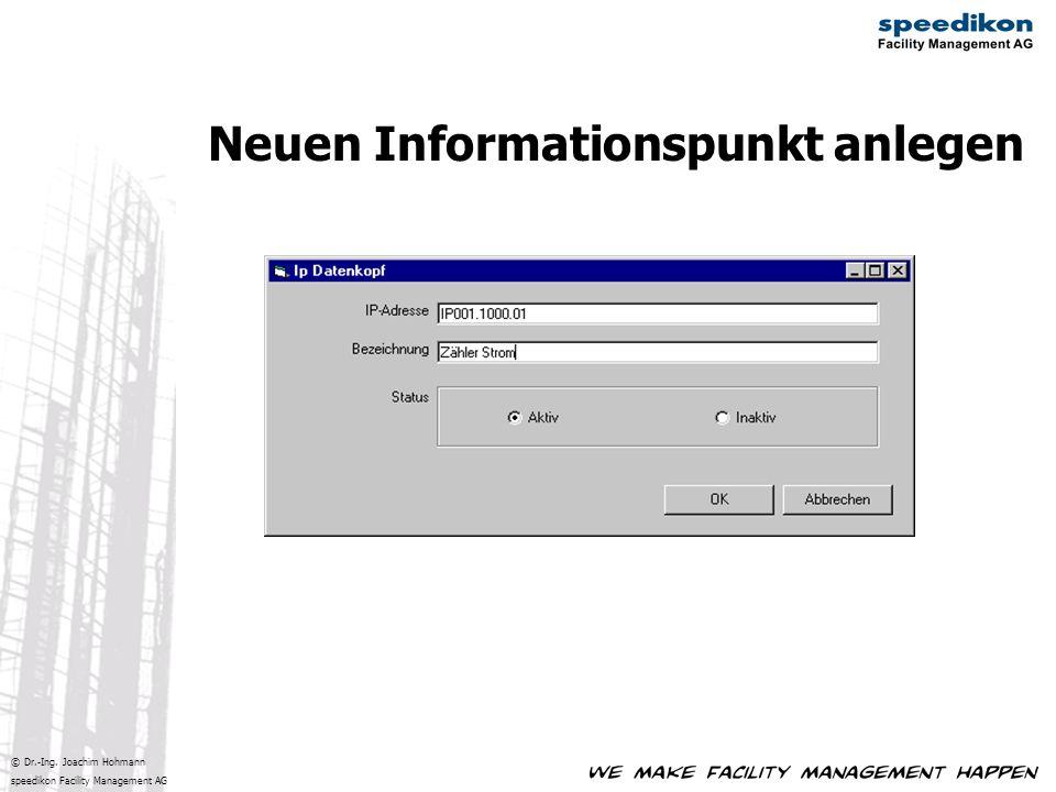 © Dr.-Ing. Joachim Hohmann speedikon Facility Management AG Neuen Informationspunkt anlegen
