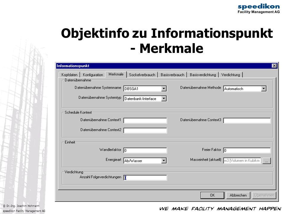 © Dr.-Ing. Joachim Hohmann speedikon Facility Management AG Objektinfo zu Informationspunkt - Merkmale