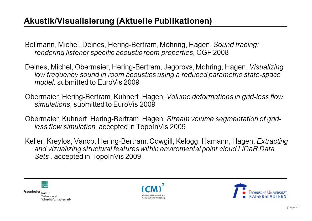 page 20 Akustik/Visualisierung (Aktuelle Publikationen) Bellmann, Michel, Deines, Hering-Bertram, Mohring, Hagen. Sound tracing: rendering listener sp