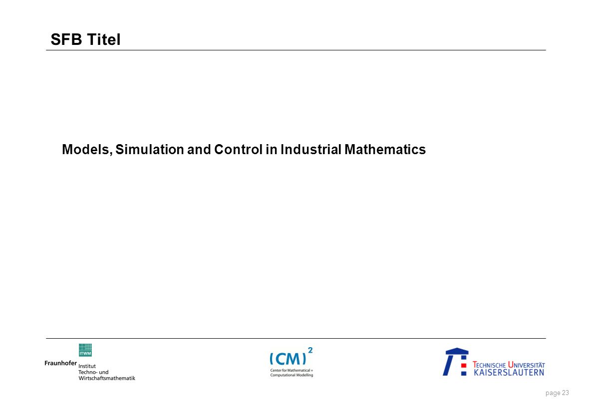 page 23 SFB Titel Models, Simulation and Control in Industrial Mathematics