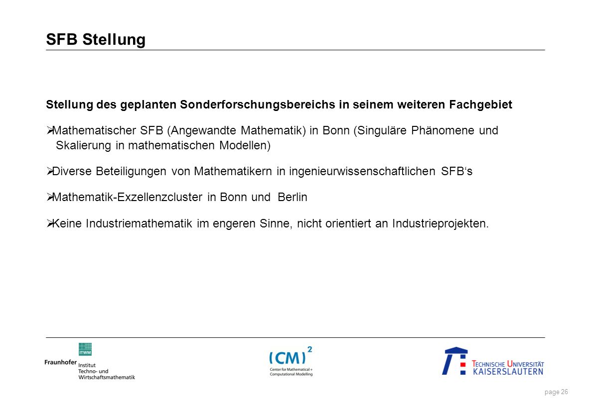 page 26 SFB Stellung Stellung des geplanten Sonderforschungsbereichs in seinem weiteren Fachgebiet Mathematischer SFB (Angewandte Mathematik) in Bonn