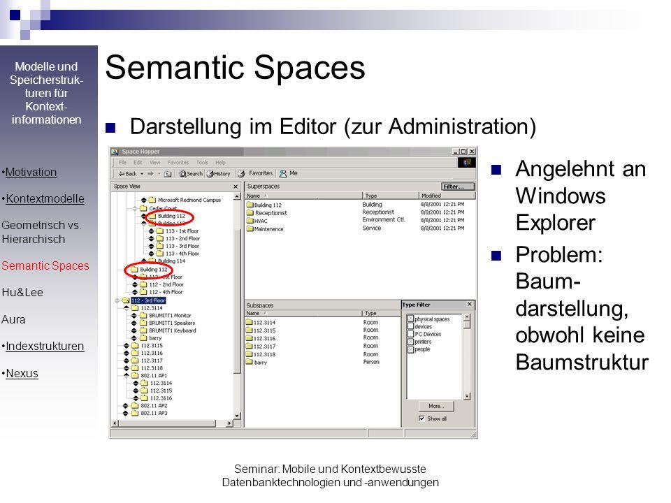 Modelle und Speicherstruk- turen für Kontext- informationen Seminar: Mobile und Kontextbewusste Datenbanktechnologien und -anwendungen Semantic Spaces