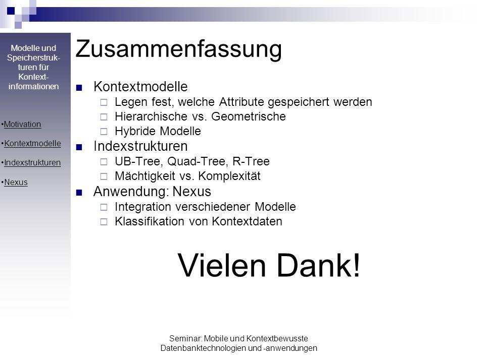 Modelle und Speicherstruk- turen für Kontext- informationen Seminar: Mobile und Kontextbewusste Datenbanktechnologien und -anwendungen Zusammenfassung