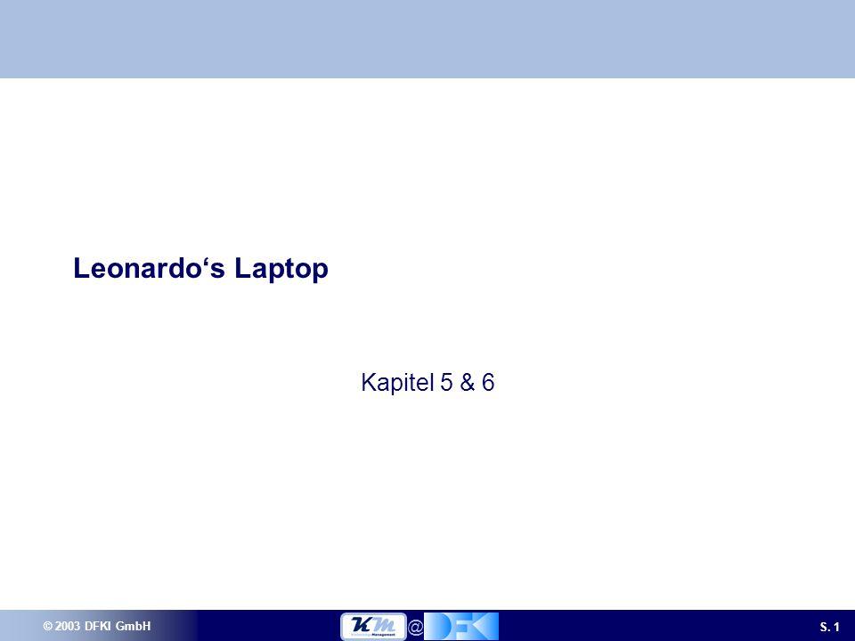 © 2003 DFKI GmbH S. 1 @ Leonardos Laptop Kapitel 5 & 6