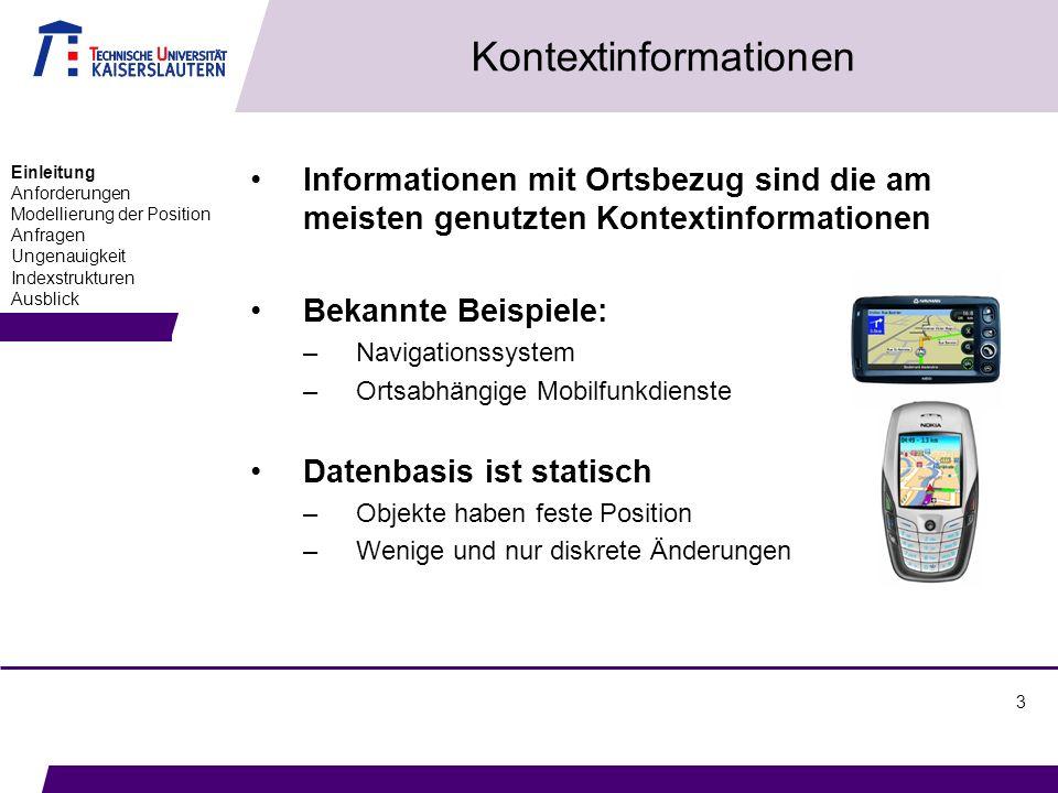 3 Kontextinformationen Informationen mit Ortsbezug sind die am meisten genutzten Kontextinformationen Bekannte Beispiele: –Navigationssystem –Ortsabhä