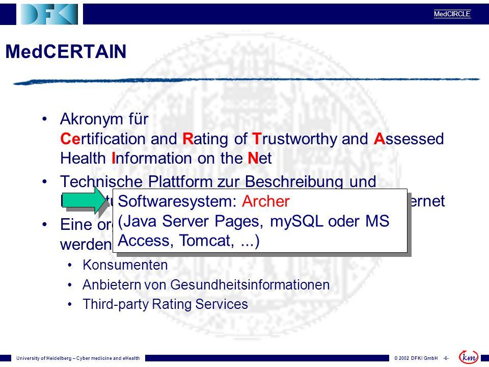 University of Heidelberg – Cyber medicine and eHealth© 2002 DFKI GmbH -7- MedCIRCLE health information providers User Annotator (Gateway) trusts.