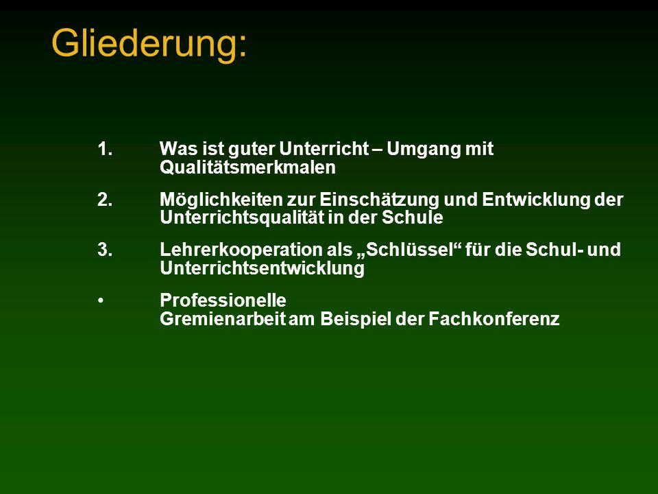 Gliederung: 1.Was ist guter Unterricht – Umgang mit Qualitätsmerkmalen 2.Möglichkeiten zur Einschätzung und Entwicklung der Unterrichtsqualität in der