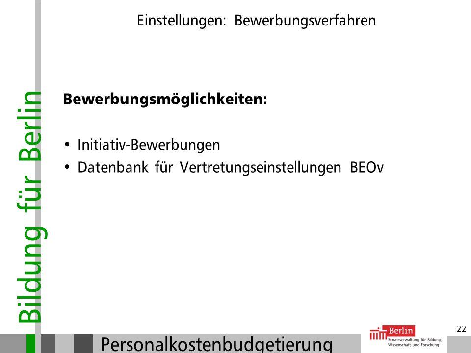 Bildung für Berlin Personalkostenbudgetierung 21 Einstellungen: Bewerbungsverfahren