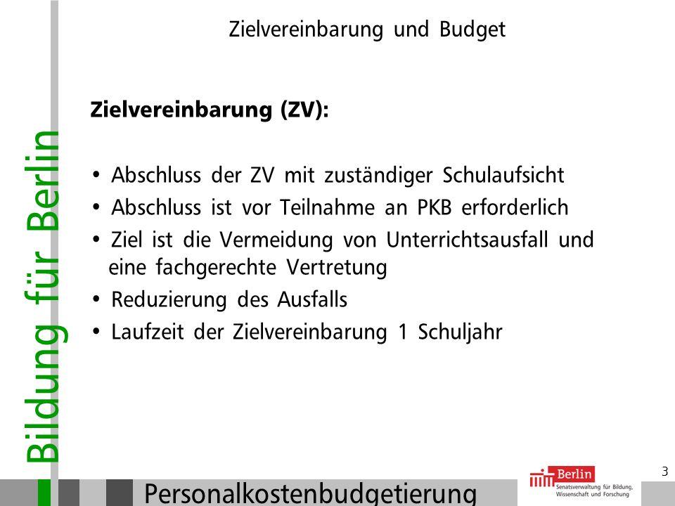 Bildung für Berlin Personalkostenbudgetierung 2 Zielvereinbarung und Budget