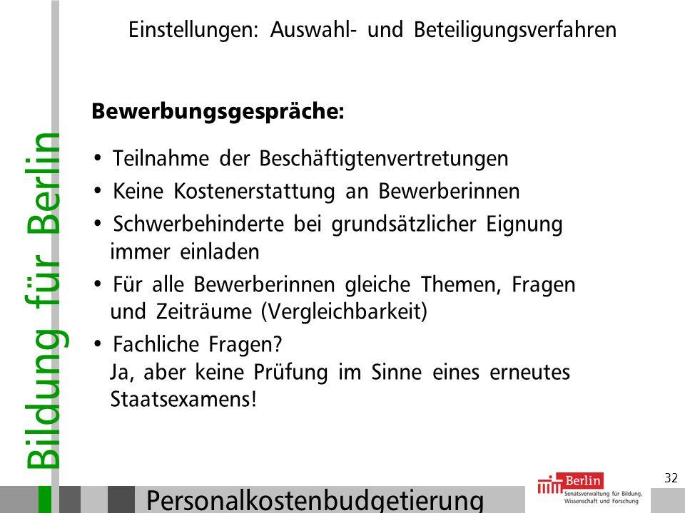 Bildung für Berlin Personalkostenbudgetierung 31 Eignung, Befähigung, fachliche Leistung: Eignung - umfasst die gesamte Persönlichkeit der Bewerberin