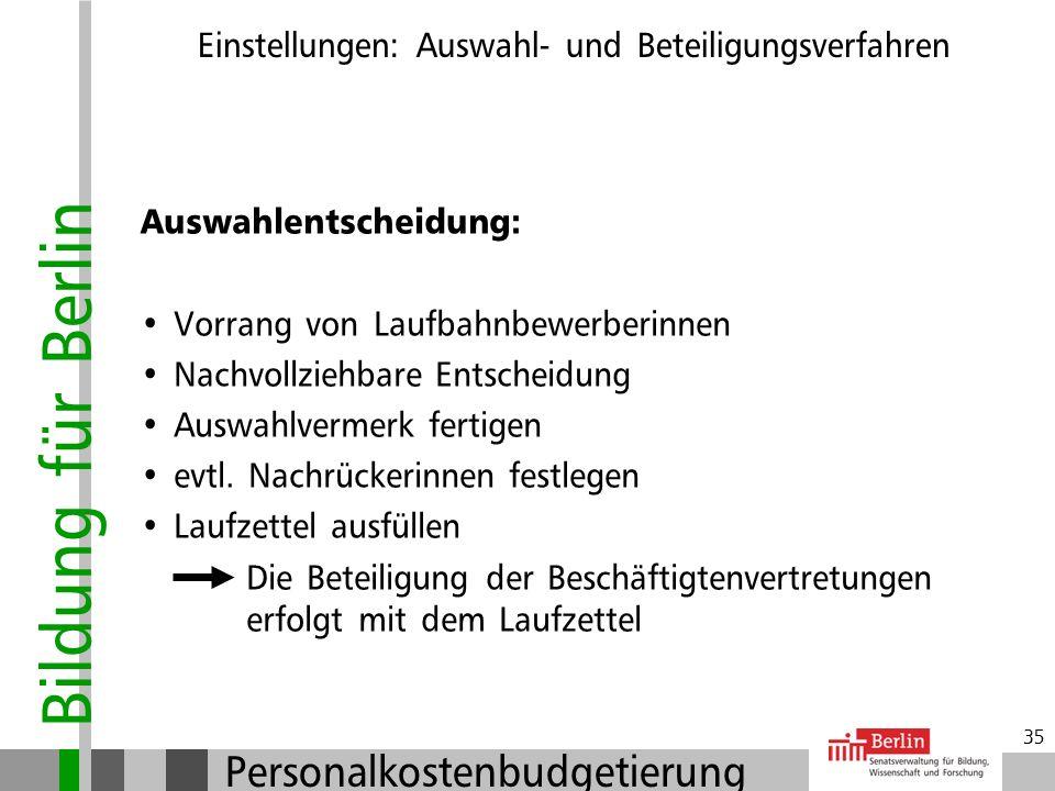 Bildung für Berlin Personalkostenbudgetierung 34 Welche Fragen sind zulässig und sinnvoll? Fragen nach Gründen für die Bewerbung oder der jetzigen Tät