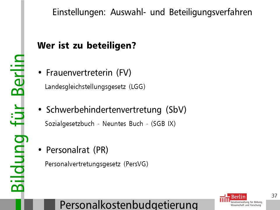 Bildung für Berlin Personalkostenbudgetierung 36 Beteiligungsverfahren Einstellungen: Auswahl- und Beteiligungsverfahren