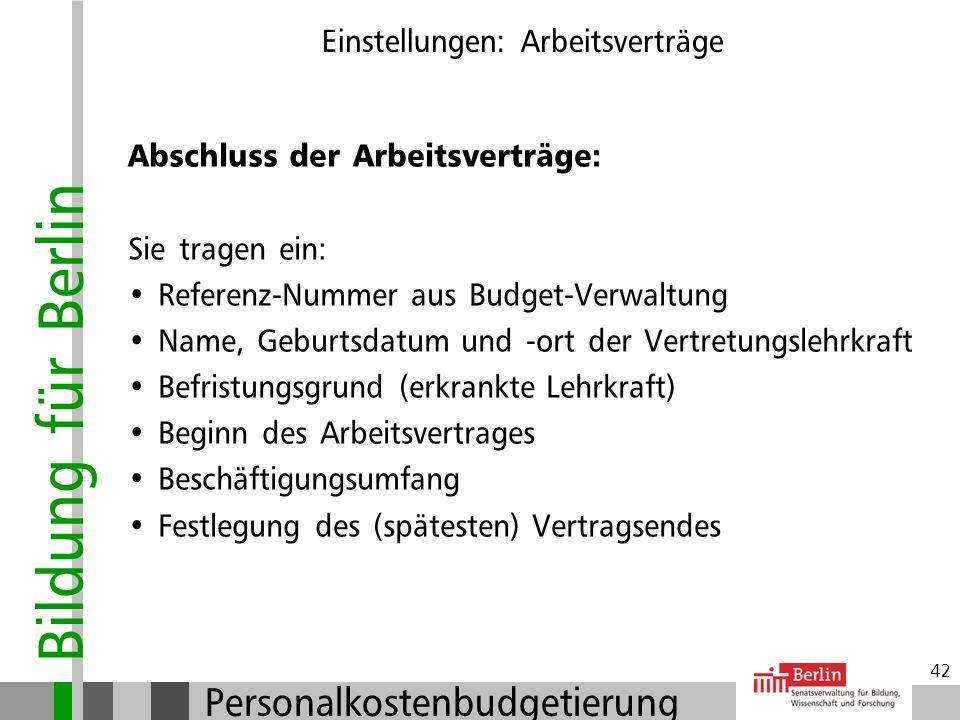 Bildung für Berlin Personalkostenbudgetierung 41 Einstellungen: Arbeitsverträge