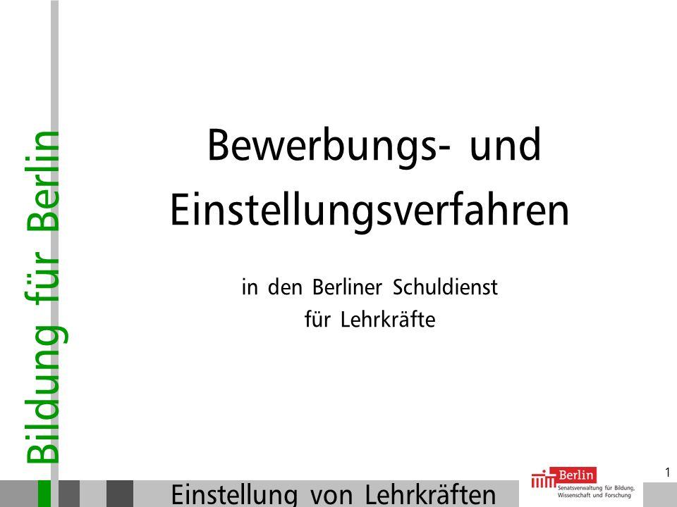 Bildung für Berlin Einstellung von Lehrkräften 1 Bewerbungs- und Einstellungsverfahren in den Berliner Schuldienst für Lehrkräfte