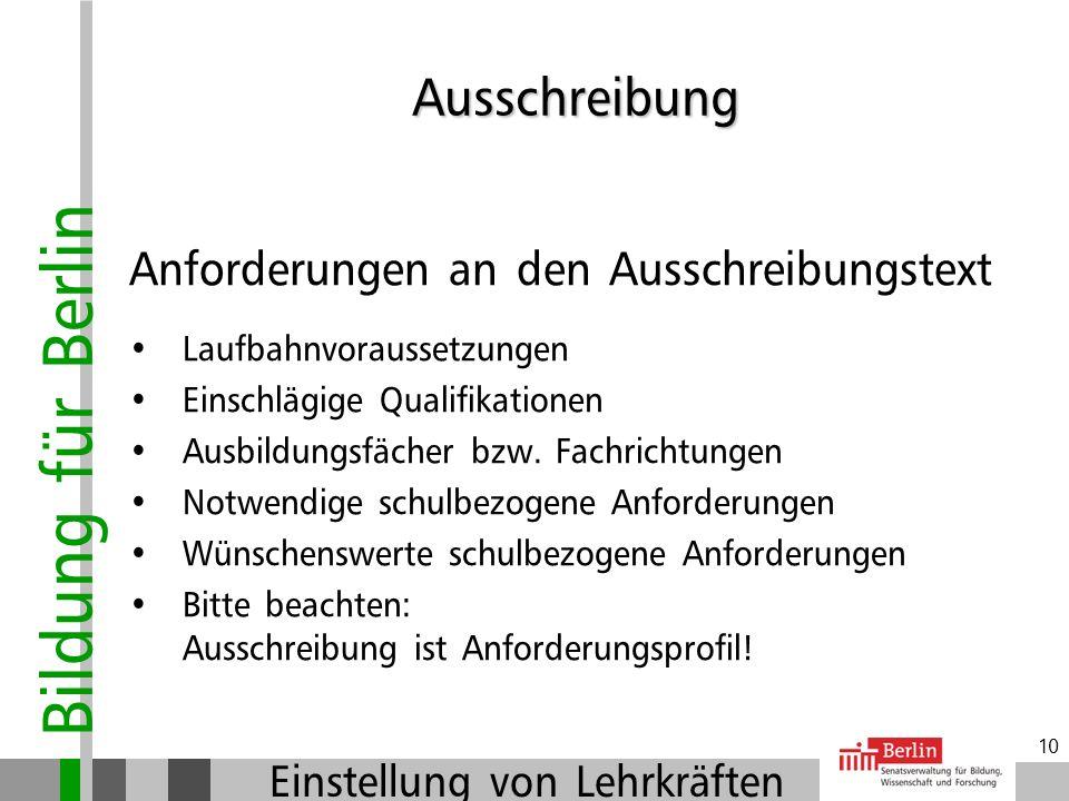 Bildung für Berlin Einstellung von Lehrkräften 9 Ausschreibung Was passiert vor der Ausschreibung? Festlegung von Einstellungskontingenten Festlegung