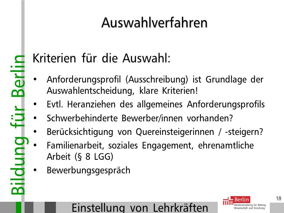 Bildung für Berlin Einstellung von Lehrkräften 17 Eignung, Befähigung, fachliche Leistung: Eignung - umfasst die gesamte Persönlichkeit der Bewerberin