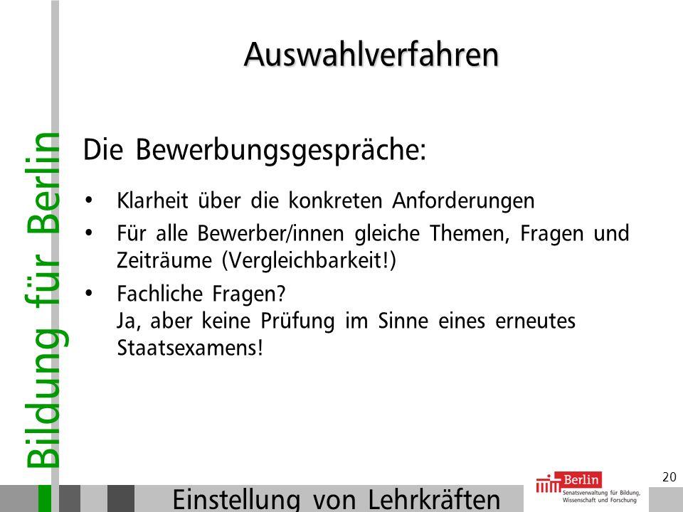 Bildung für Berlin Einstellung von Lehrkräften 19 Vorauswahl und Beteiligung der Beschäftigten- vertretungen am Auswahlverfahren: Einsicht in die Bewe