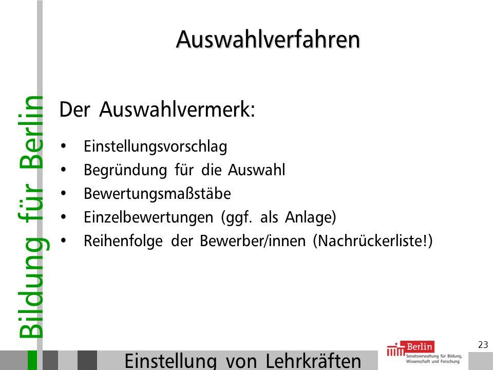 Bildung für Berlin Einstellung von Lehrkräften 22 Welche Fragen sind zulässig und sinnvoll? Fragen nach Gründen für die Bewerbung oder der jetzigen Tä