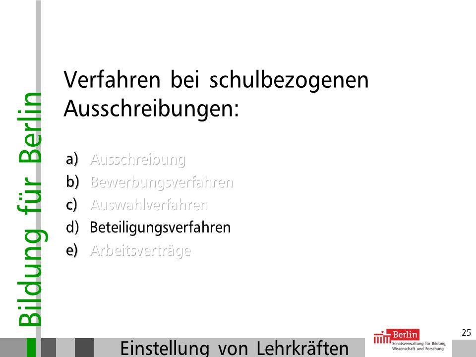 Bildung für Berlin Einstellung von Lehrkräften 24 Der Laufzettel: Einstellungsvorlage für die Beschäftigtenvertretungen Dokumentation des gesamten Ver