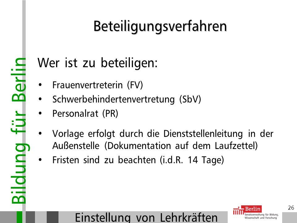 Bildung für Berlin Einstellung von Lehrkräften 25 Verfahren bei schulbezogenen Ausschreibungen: