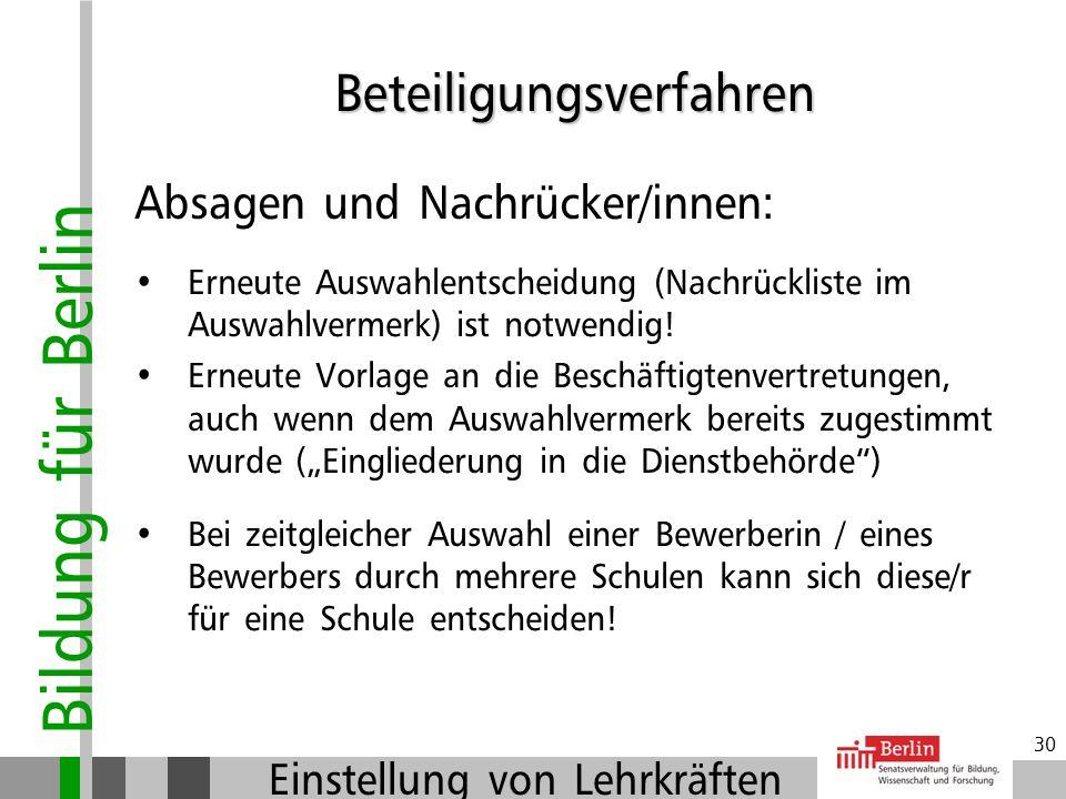 Bildung für Berlin Einstellung von Lehrkräften 29 Bewerbungsunterlagen der nicht ausgewählten Bewerber/innen: Die Unterlagen der Bewerber/innen verble