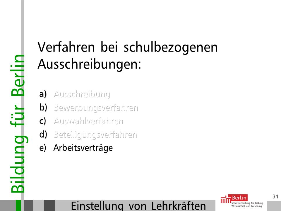 Bildung für Berlin Einstellung von Lehrkräften 30 Absagen und Nachrücker/innen: Erneute Auswahlentscheidung (Nachrückliste im Auswahlvermerk) ist notw
